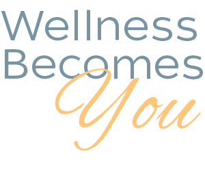 Wellness Becomes You